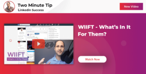 Two Minute Tip For Linkedin Success - Free Daily Videos